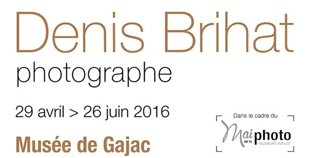 Exposition Denis Brihat, photographe