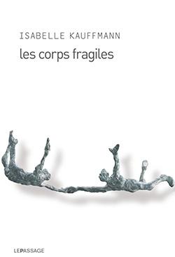 Salon du Livre de Villeuve-sur-Lot Prix de la Bastide : Isabelle Kauffmann pour Les corps fragiles.